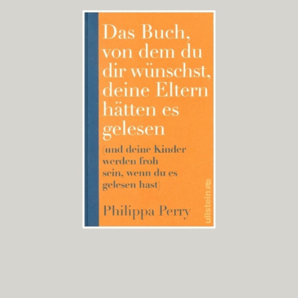 Das Buch, von dem du dir wünschst, deine Eltern hätten es gelesen